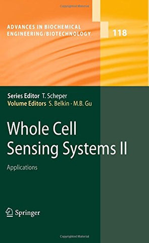 Whole Cell Sensing System II: Applications (Advances in Biochemical Engineering/Biotechnology)