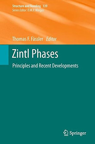 Zintl Phases: Principles and Recent Developments (Structure and Bonding)