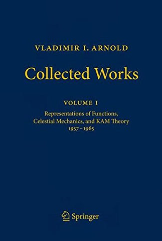 Vladimir I. Arnold - Collected Works: Representations of Functions, Celestial Mechanics, and KAM Theory 1957-1965 (English and Russian Edition)