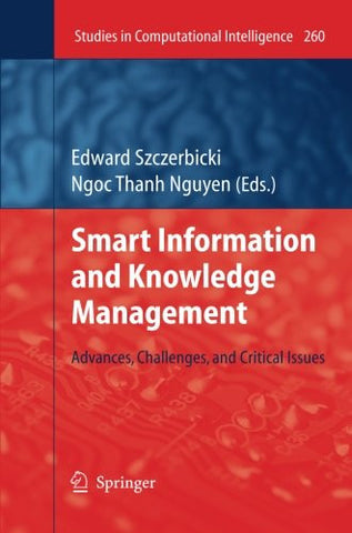 Smart Information and Knowledge Management: Advances, Challenges, and Critical Issues (Studies in Computational Intelligence) (Volume 260)