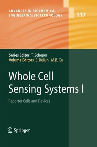 Whole Cell Sensing Systems I: Reporter Cells and Devices (Advances in Biochemical Engineering/Biotechnology)