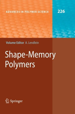 Shape-Memory Polymers (Advances in Polymer Science)