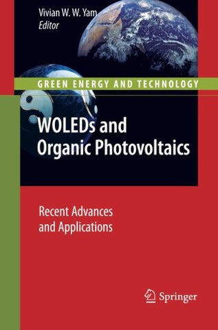 WOLEDs and Organic Photovoltaics: Recent Advances and Applications (Green Energy and Technology)