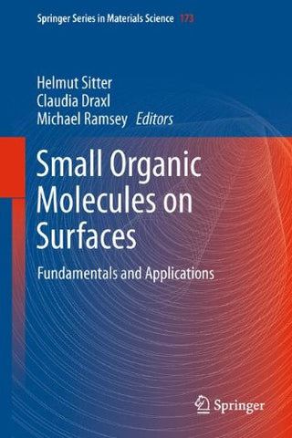 Small Organic Molecules on Surfaces: Fundamentals and Applications (Springer Series in Materials Science)
