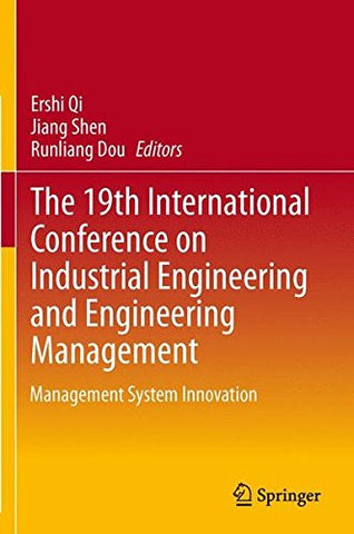 The 19th International Conference on Industrial Engineering and Engineering Management: Management System Innovation