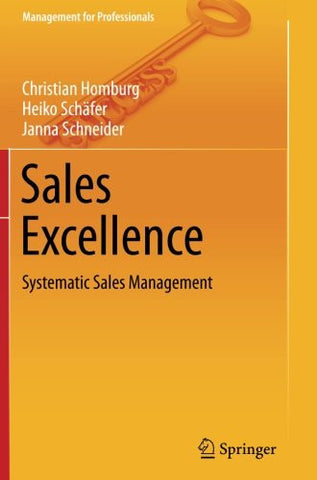 Sales Excellence: Systematic Sales Management (Management for Professionals)