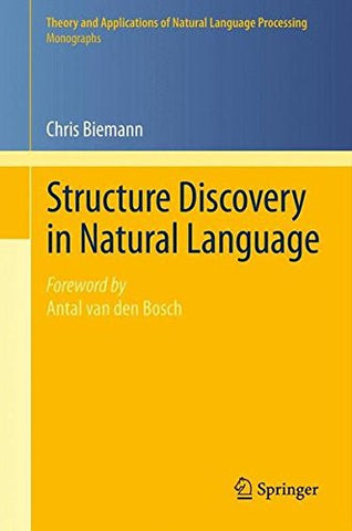 Structure Discovery in Natural Language (Theory and Applications of Natural Language Processing)