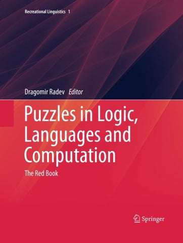 Puzzles in Logic, Languages and Computation: The Red Book (Recreational Linguistics)
