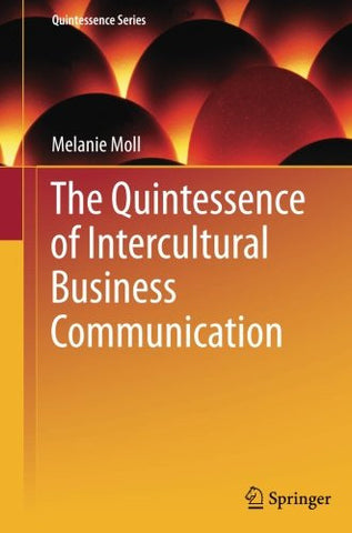The Quintessence of Intercultural Business Communication (Quintessence Series)