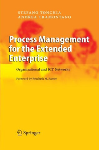 Process Management for the Extended Enterprise: Organizational and ICT Networks