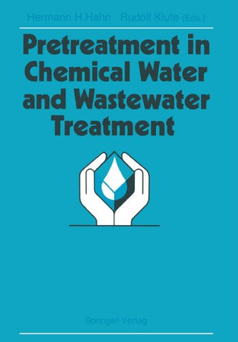Pretreatment in Chemical Water and Wastewater Treatment: Proceedings of the 3rd Gothenburg Symposium 1988, 1.-3. Juni 1988, Gothenburg