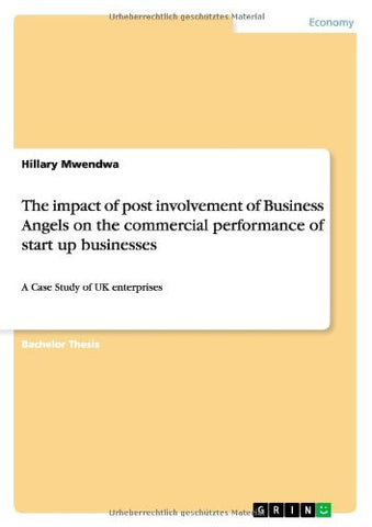 The Impact of Post Involvement of Business Angels on Thecommercial Performance of Start Up Businesses
