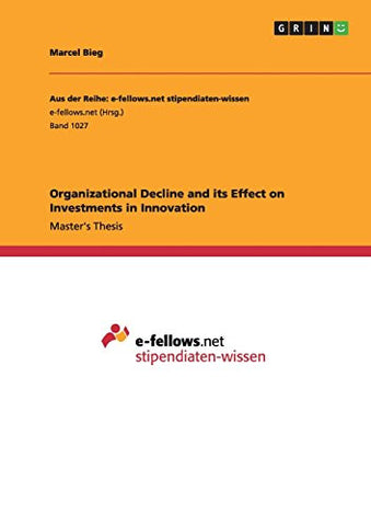Organizational Decline and its Effect on Investments in Innovation