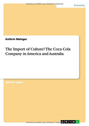 The Import of Culture? The Coca Cola Company in America and Australia