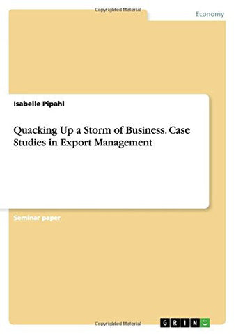 Quacking Up a Storm of Business. Case Studies in Export Management