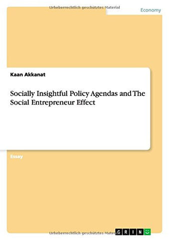 Socially Insightful Policy Agendas and The Social Entrepreneur Effect