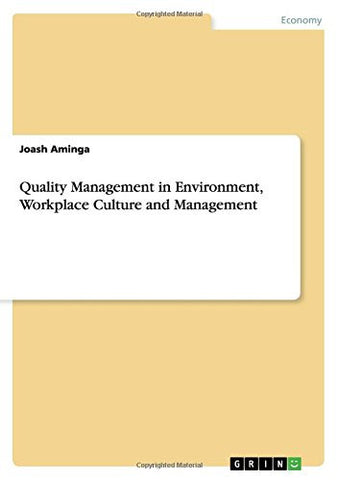 Quality Management in Environment, Workplace Culture and Management