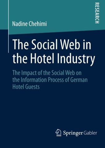 The Social Web in the Hotel Industry: The Impact of the Social Web on the Information Process of German Hotel Guests