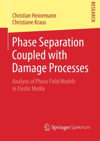 Phase Separation Coupled with Damage Processes: Analysis of Phase Field Models in Elastic Media