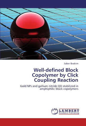 Well-defined Block Copolymer by Click Coupling Reaction: Gold NPs and gallium nitride QD stabilized in amphiphilic block copolymers