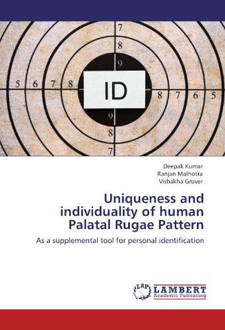 Uniqueness and individuality of human Palatal Rugae Pattern: As a supplemental tool for personal identification