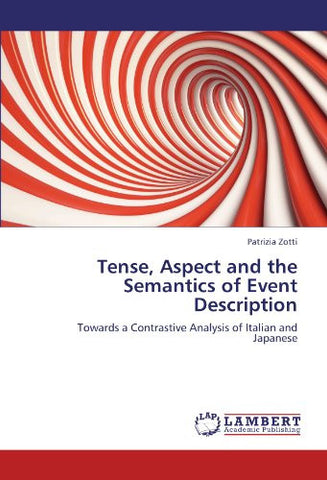 Tense, Aspect and the Semantics of Event Description: Towards a Contrastive Analysis of Italian and Japanese