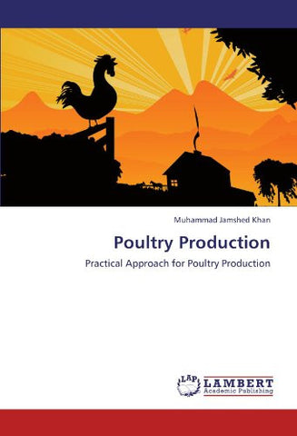 Poultry Production: Practical Approach for Poultry Production