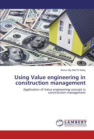 Using Value engineering in construction management: Application of Value engineering concept in construction management