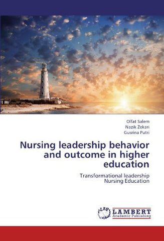 Nursing leadership behavior and outcome in higher education: Transformational leadership  Nursing Education