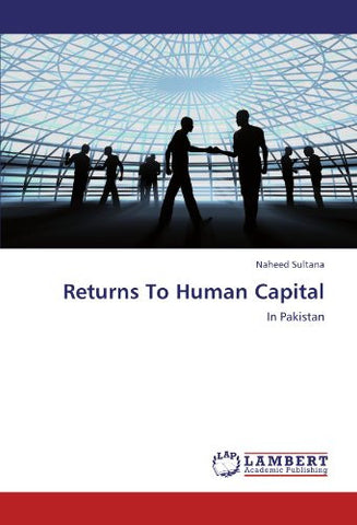 Returns To Human Capital: In Pakistan