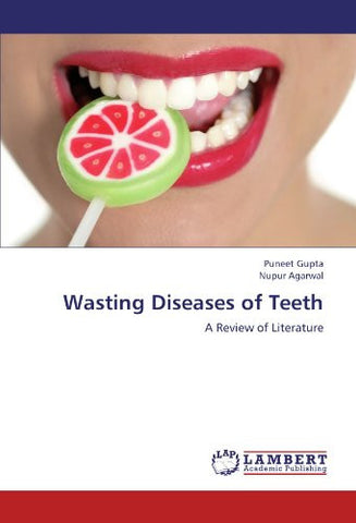 Wasting Diseases of Teeth: A Review of Literature