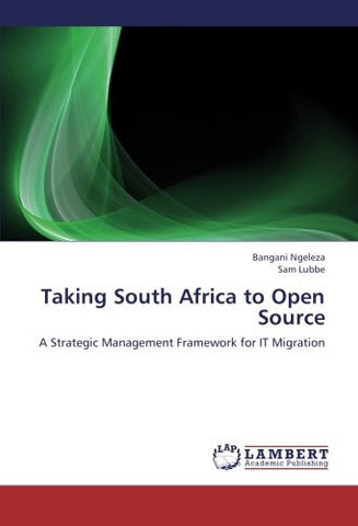 Taking South Africa to Open Source: A Strategic Management Framework for IT Migration