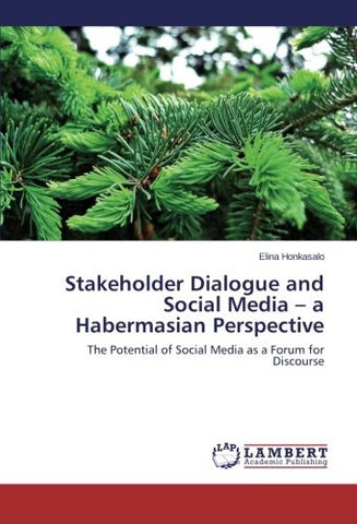 Stakeholder Dialogue and Social Media - a Habermasian Perspective: The Potential of Social Media as a Forum for Discourse