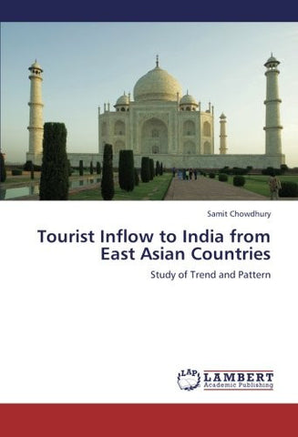 Tourist Inflow to India from East Asian Countries: Study of Trend and Pattern