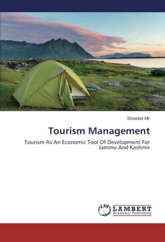 Tourism Management: Tourism As An Economic Tool Of Development For Jammu And Kashmir