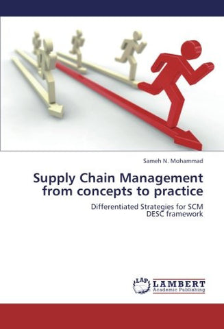 Supply Chain Management  from concepts to practice: Differentiated Strategies for SCM  DESC framework