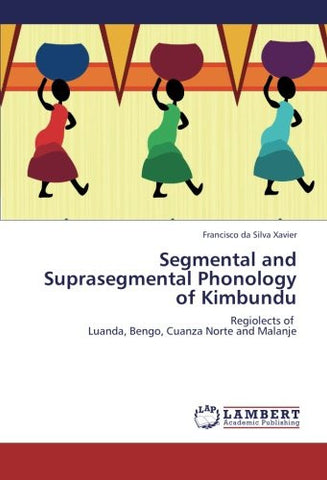 Segmental and Suprasegmental Phonology of Kimbundu: Regiolects of   Luanda, Bengo, Cuanza Norte and Malanje