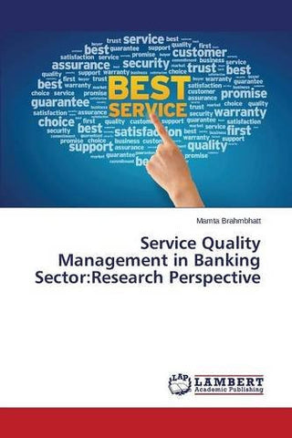 Service Quality Management in Banking Sector: Research Perspective