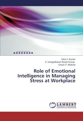 Role of Emotional Intelligence in Managing Stress at Workplace