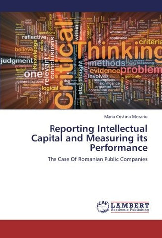 Reporting Intellectual Capital and Measuring its Performance: The Case Of Romanian Public Companies