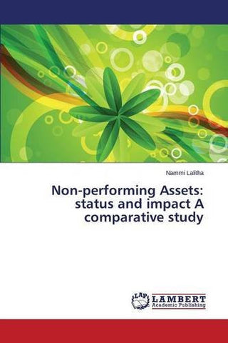 Non-performing Assets: status and impact A comparative study