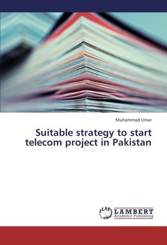 Suitable strategy to start telecom project in Pakistan