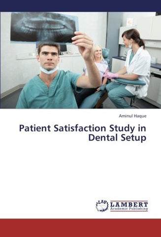 Patient Satisfaction Study in Dental Setup