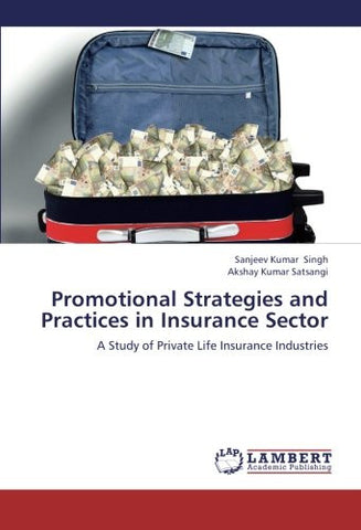 Promotional Strategies and Practices in Insurance Sector: A Study of Private Life Insurance Industries