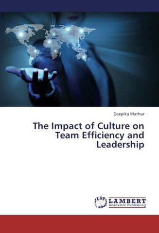 The Impact of Culture on Team Efficiency and Leadership