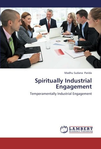 Spiritually Industrial Engagement: Temperamentally Industrial Engagement