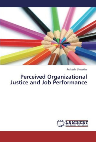 Perceived Organizational Justice and Job Performance