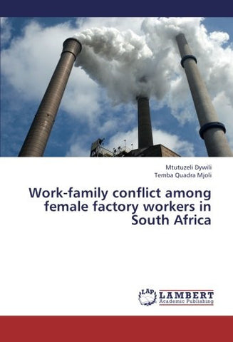 Work-family conflict among female factory workers in South Africa