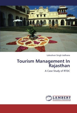 Tourism Management In Rajasthan: A Case Study of RTDC