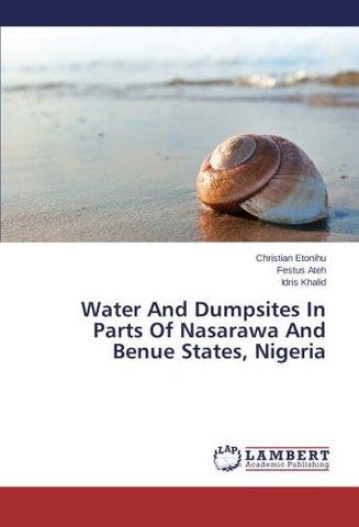 Water And Dumpsites In Parts Of Nasarawa And Benue States, Nigeria